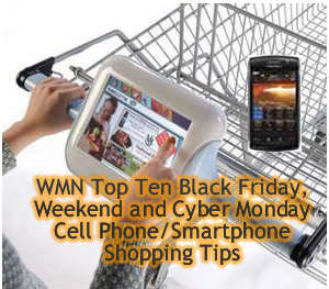 Top Ten Black Friday, Weekend and Cyber Monday Cell Phone/Smartphone Tips from Wireless and Mobile News