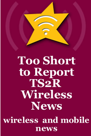 Too Short to Report Wireless News